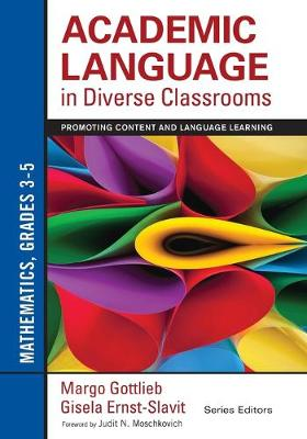 Academic Language in Diverse Classrooms: Mathematics, Grades 3-5: Promoting Content and Language Learning