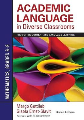 Academic Language in Diverse Classrooms: Mathematics, Grades 6-8: Promoting Content and Language Learning