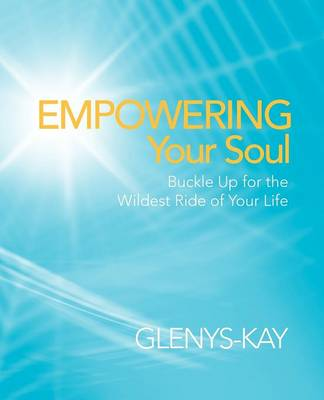 Empowering Your Soul: Buckle Up for the Wildest Ride of Your Life