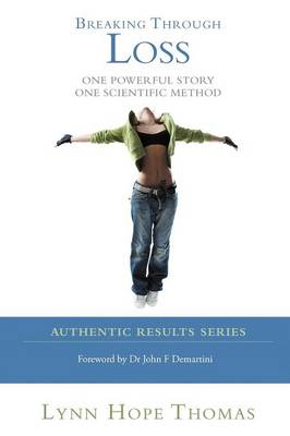 Breaking Through Loss: One Powerful Story One Scientific Method