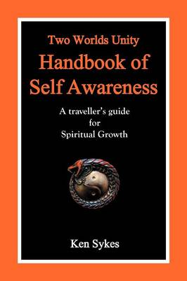 Two Worlds Unity Handbook of Self Awareness: A Traveller's Guide for Spiritual Growth