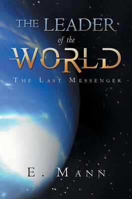 The Leader of the World: The Last Messenger