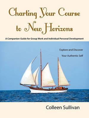 Charting Your Course to New Horizons: Explore and Discover Your Authentic Self