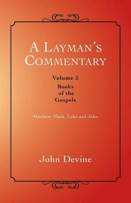 A Layman's Commentary: Books of the Gospels