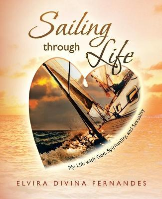 Sailing Through Life: My Life with God, Spirituality, and Sexuality