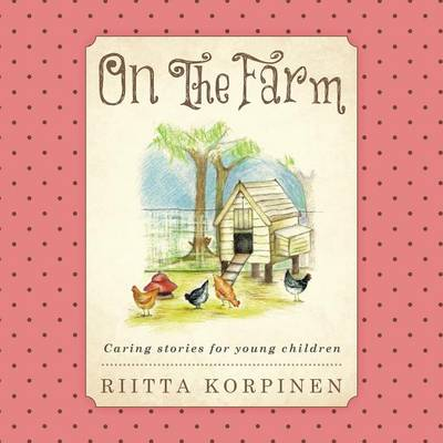 On the Farm: Caring Stories for Young Children