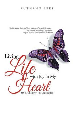 Living Life with Joy in My Heart: My Journey Through Grief