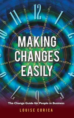 Making Changes Easily: The Change Guide for People in Business