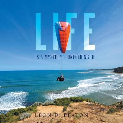 Life: Is a Mystery - Unfolding III