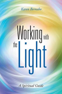 Working with the Light: A Spiritual Guide