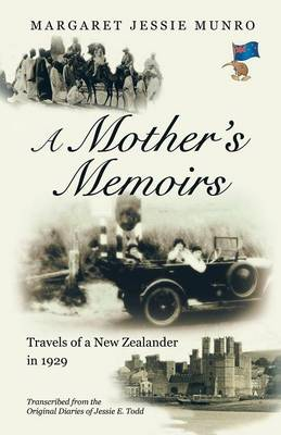 A Mother's Memoirs: Travels of a New Zealander in 1929