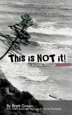 This Is Not It!: A Journey Through Trauma