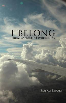 I Belong: From Cancer to Wholeness