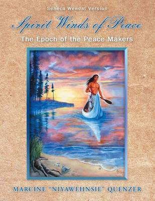 Spirit Winds of Peace: The Epoch of the Peace Makers