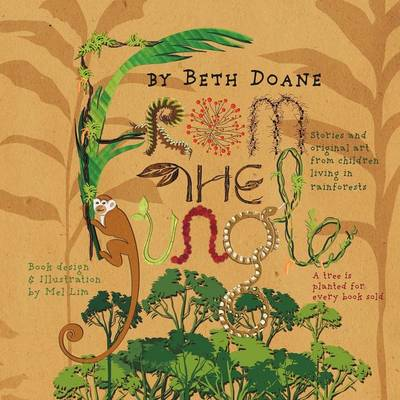 From the Jungle: Stories and Original Art from Children Living in Rainforests