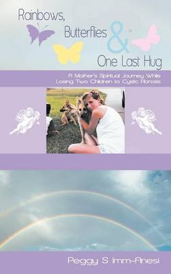 Rainbows, Butterflies & One Last Hug