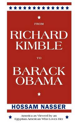 From Richard Kimble to Barack Obama: America as Viewed by an Egyptian-American Who Loves Her