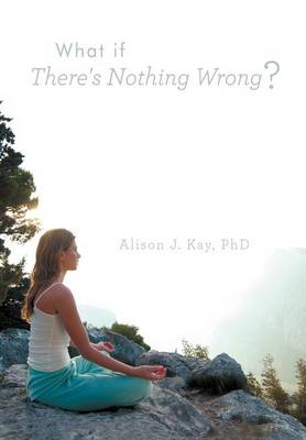 What If There's Nothing Wrong?