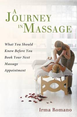 A Journey in Massage: What You Should Know Before You Book Your Next Massage Appointment