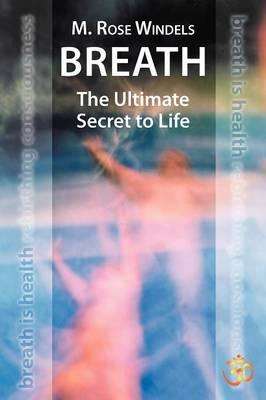Breath the Ultimate Secret to Life