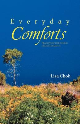Everyday Comforts: 365 Days of Life-Saving Enlightenments