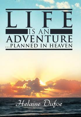 Life Is an Adventure ... Planned in Heaven