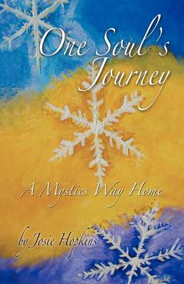 One Soul's Journey, a Mystic's Way Home.