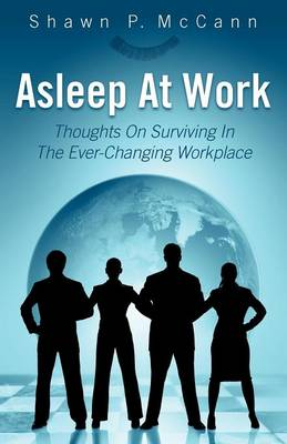 Asleep at Work: Thoughts on Surviving in the Ever-Changing Workplace