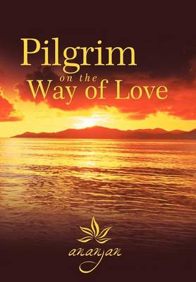 Pilgrim on the Way of Love
