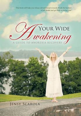 Your Wide Awakening: A Guide to Anorexia Recovery