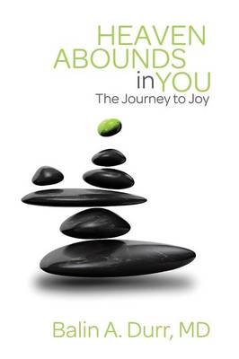 Heaven Abounds in You: The Journey to Joy