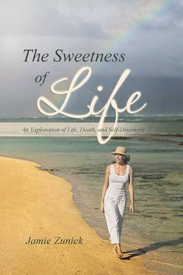The Sweetness of Life: An Exploration of Life, Death, and Self-Discovery