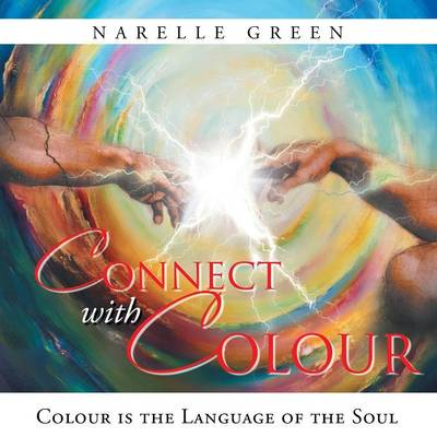 Connect with Colour: Colour Is the Language of the Soul.