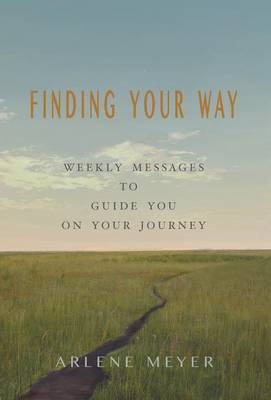 Finding Your Way: Weekly Messages to Guide You on Your Journey