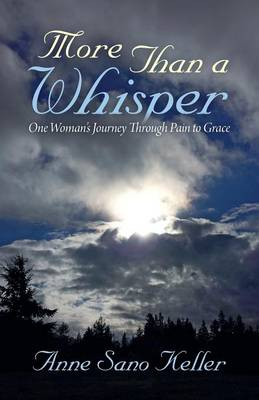 More Than a Whisper: One Woman's Journey Through Pain to Grace
