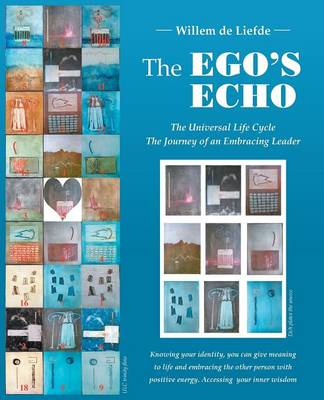 The Ego's Echo: The Universal Life Cycle-The Journey of an Embracing Leader