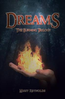 Dreams: The Burning Trilogy
