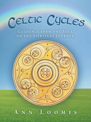 Celtic Cycles: Guidance from the Soul on the Spiritual Journey