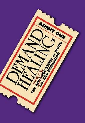 Demand Healing: The Advanced Study of Mood and Ego Remission