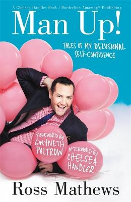 Man Up!: Tales of My Delusional Self-Confidence