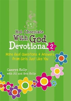 Hot Chocolate With God Devotional 2: More Real Questions & Answers from Girls Just Like You