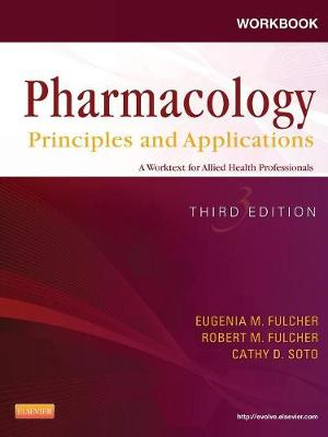 Workbook for Pharmacology: Principles and Applications: A Worktext for Allied Health Professionals