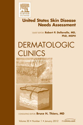 United States Skin Disease Needs Assessment, An Issue of Dermatologic Clinics