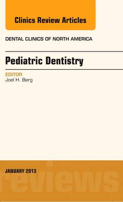 Pediatric Dentistry, An Issue of Dental Clinics