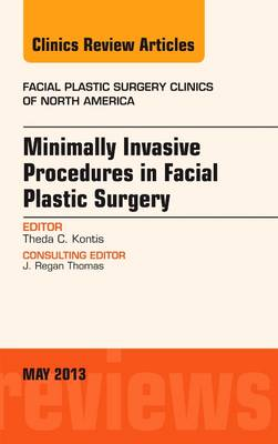 Minimally Invasive Procedures in Facial Plastic Surgery, An Issue of Facial Plastic Surgery Clinics