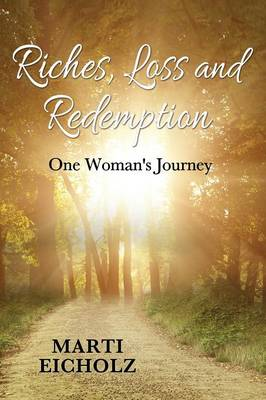 Riches, Loss and Redemption: One Woman's Journey