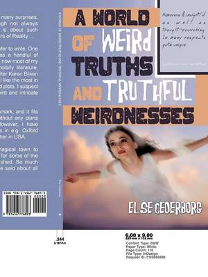 A World of Weird Truths and Truthful Weirdnesses: Else Cederborg