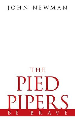 The Pied Pipers: Be Brave