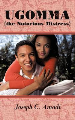 Ugomma the Notorious Mistress: A True Short Story