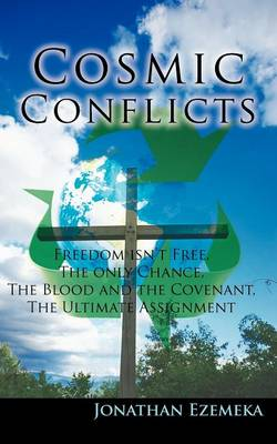 Cosmic Conflicts: Freedon Isn't Free, The Only Chance, The Blood and the Covenant, The Ultimate Assignment